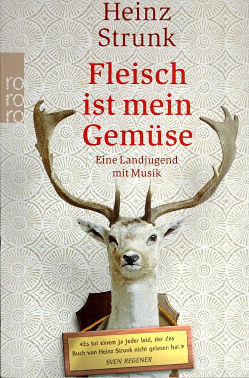 Heinz Strunk: Fleisch ist mein Gemüse; Copyright: Rowohlt